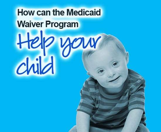 Medwaiver Program How the waiver can help your child