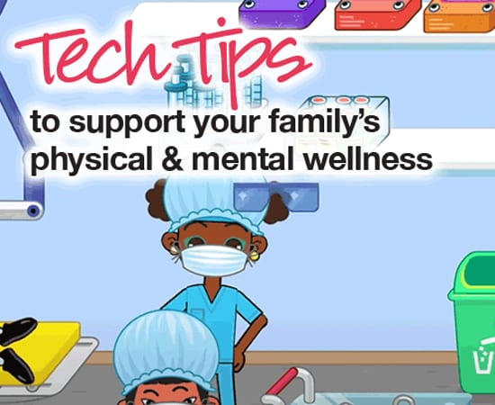Tech Tips To Support Your Familys Physical and Mental Wellness